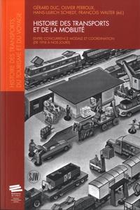 Gérard Duc et Olivier Perroux - Histoire des transports et de la mobilité - Entre concurrence modale et coordination (de 1918 à nos jours).