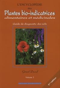 Gérard Ducerf - L'encyclopédie des plantes bio-indicatrices alimentaires et médicinales - Guide de diagnostic des sols Volume 1.