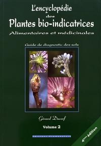 Gérard Ducerf - L'encyclopédie des plantes bio-indicatrices alimentaires et médicinales - Guide de diagnostic des sols Volume 2.
