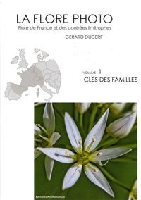 Gérard Ducerf - La flore photo, flore de France et des contrées limitrophes - Volume 1, Clés des familles.