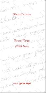 Gérard Duchêne - Peut-Etre (Oui & Non).