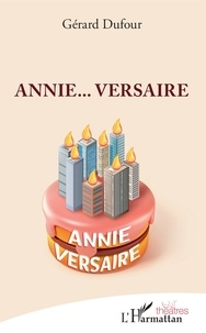 Gérard Dufour - Annie... Versaire.