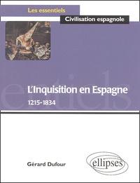 Gérard Dufour - L'Inquisition en Espagne, 1215-1834.