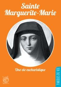 Gérard Dufour - Saint Marguerite-Marie - Une vie eucharistique.