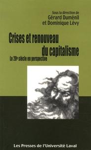 Gérard Duménil et Dominique Lévy - Crises et renouveau du capitalisme - Le 20e siècle en perspective.