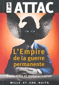 Gérard Duménil et Bernard Cassen - L'Empire de la guerre permanente - Etats-Unis et mondialisation.