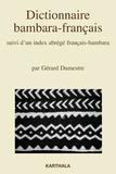 Gérard Dumestre - Dictionnaire bambara-français - Suivi d'un index abrégé français-bambara.