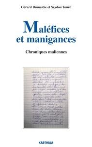 Gérard Dumestre et Seydou Touré - Maléfices et manigances - Chroniques maliennes.