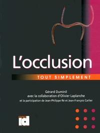 Gérard Duminil - L'occlusion tout simplement.
