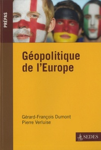 Gérard Dumont et Pierre Verluise - Géopolitique de l'Europe.