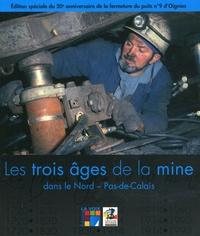 Gérard Dumont et Virginie Debrabant - Les trois âges de la mine dans le Nord-Pas-de-Calais.