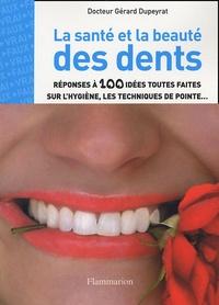 Gérard Dupeyrat - La santé et la beauté des dents.
