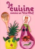 Gérard Dupont et Emilie Jung - Je cuisine comme un vrai chef.