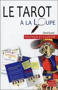 Gérard Durand - Le tarot à la loupe.