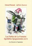 Gérard Durand et Jeff des Sources - Les fables de La Fontaine - Lipofables lipogrammées en A.