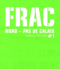 Gérard Durozoi - FRAC Nord - Pas de Calais - Tome 1, Collection 1983-1990.