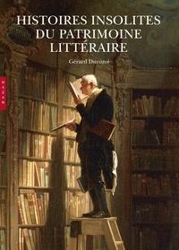Gérard Durozoi - Histoires insolites du patrimoine littéraire.