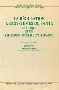 Gérard Duru - La régulation des systèmes de santé en France et en République fédérale d'Allemagne - Colloques franco-allemands d'Arc-et-Senans (1985) et de Trèves (1986).