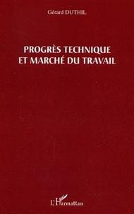Gérard Duthil - Le progrès technique et marché du travail.