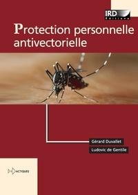 Gérard Duvallet et Ludovic de Gentile - Protection personnelle antivectorielle.
