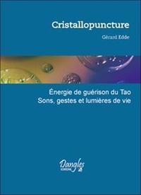 Gérard Edde - Cristallopuncture - Energies de guérison du Tao, Sons, gestes et lumière de vie.