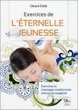 Gérard Edde - Exercices de l'éternelle jeunesse - Exercices et massages traditionnels chinois de longévité.