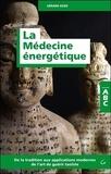 Gérard Edde - La médecine énergétique - De la tradition aux applications modernes de l'art guérir taoïste.