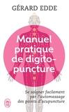 Gérard Edde - Manuel pratique de digitopuncture - Santé et vitalité par l'automassage des points d'acupuncture traditionnels chinois.