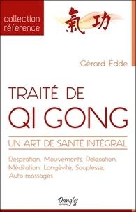 Gérard Edde - Traité de Qi Gong - Un art de santé intégral.