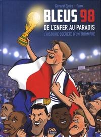 Gérard Ejnès et  Faro - Bleus 98 - De l'enfer au paradis. L'histoire secrète d'un triomphe.