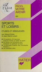 Gérard Ejnès et Jean-Marie Lorant - Sports et loisirs : études et débouchés.