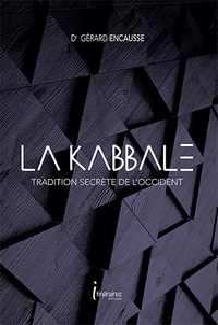 Gérard Encausse - La Kabbale - Tradition secrète de l'occident.