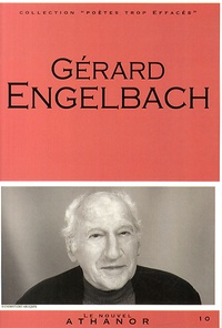 Gérard Engelbach - Gérard Engelbach - Portrait, bibliographie, anthologie.