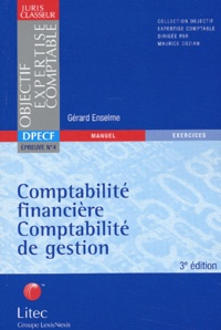 Gérard Enselme - DPECF Epreuve N° 4 Comptabilité financière, comptabilité de gestion.