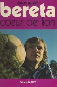 Gérard Ernault et Roger Krieger - Bereta - Cœur de lion.