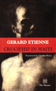 Gérard Etienne - Crucified in Haiti.