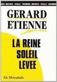 Gérard Etienne - La reine soleil levée.
