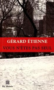 Gérard Etienne - Vous n'êtes pas seul.