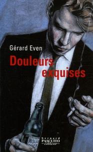 Gérard Even - Douleurs exquises.