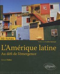 Gérard Fabre - Amérique latine - Au défi de l'émergence.