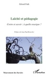 Gérard Fath - Laïcité et pédagogie - Croire et savoir : à quelle enseigne ?.