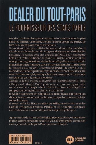 Dealer du tout-Paris. Le fournisseur des stars parle