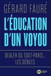 Gérard Fauré - L'éducation d'un voyou.