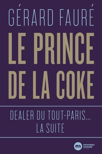 Le prince de la coke. Dealer du tout-Paris... la suite