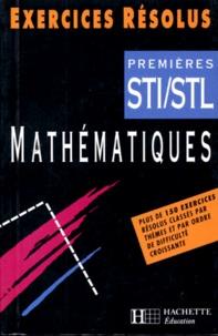 Gérard Faury et Michel Le Bars - Mathématiques 1ères STI/STL. - Exercices résolus.