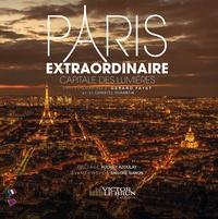 Gérard Fayet et Christel Ourantin - Paris extraordinaire - Capitale des Lumières.