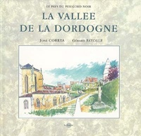 Gérard Fayolle et José Correa - La Vallée de la Dordogne.