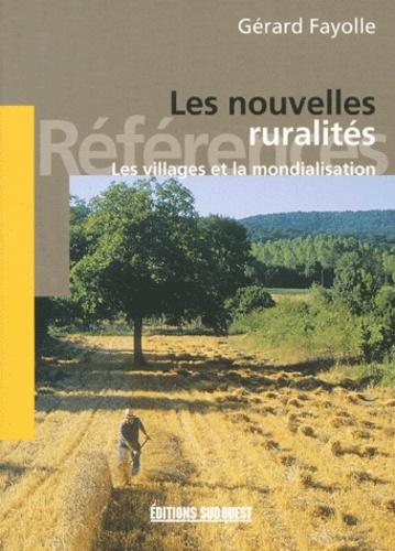 Gérard Fayolle - Les nouvelles ruralités. - Les villages et la mondialisation.
