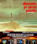 Gérard Feldzer - Demain, je serai pilote.