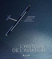 Gérard Feldzer et Michel Polacco - L'histoire de l'aviation.